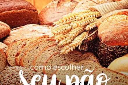 Como escolher o pão ideal
