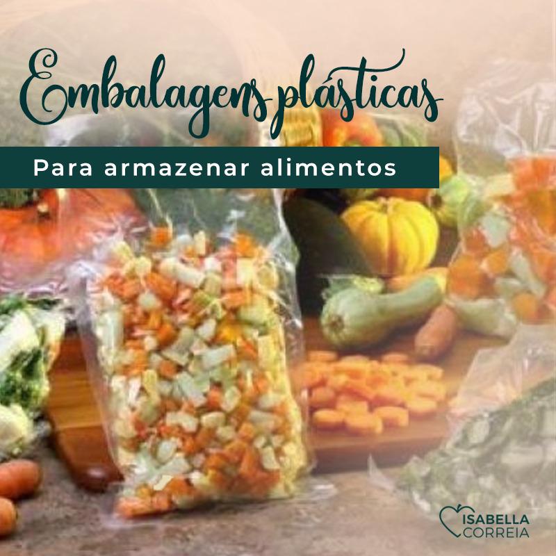 embalagens plásticas para armazenar alimentos