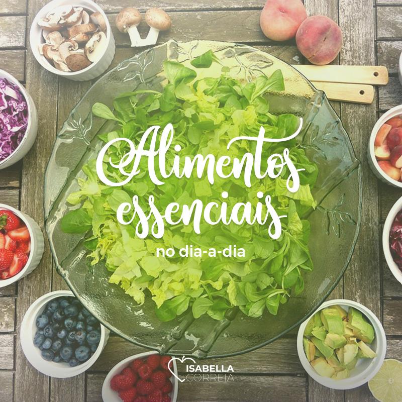 alimentos essenciais para os eu dia a dia