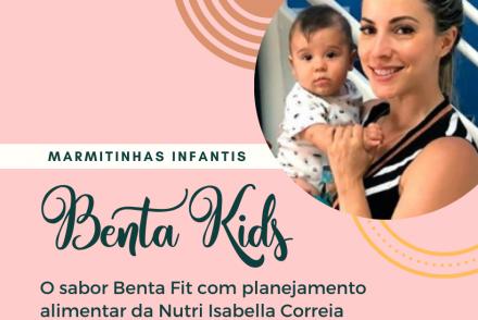 Marmitinhas infantis Benta Kids: uma parceria Benta Fit e Nutri Isabella Correia
